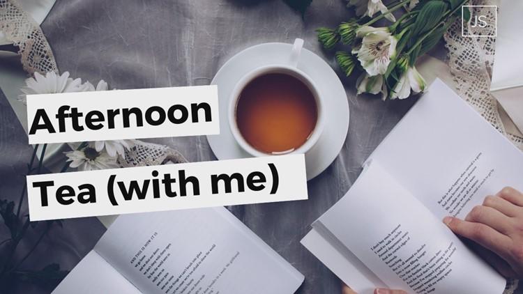 Afternoon Tea: Aug. 7, 2020