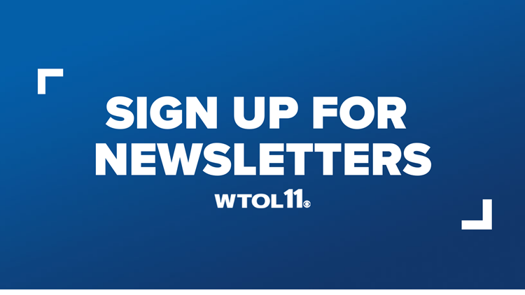 WTOL 11 newsletters | Sign up here