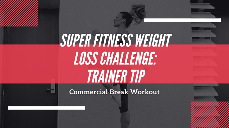 Trainer Tip: Commercial break workout